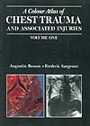 A Colour Atlas of Chest Trauma and Associated Injuries: volume 1